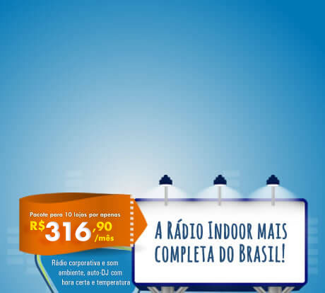 Streaming para a rádio indoor mais completa do Brasil